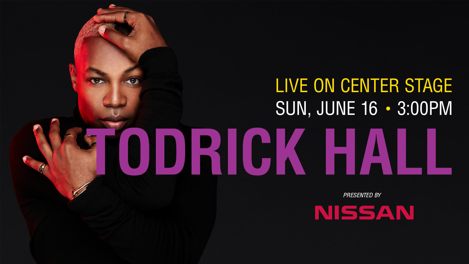Todrick Hall Presented by Nissan Live on Center Stage