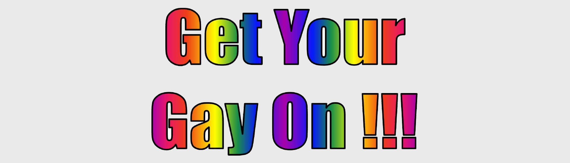 Premiere Banner - Get Your Gay On